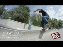 How-To Fakie Front Crooked Grind With Franky Villani (Presented by Tech Deck)