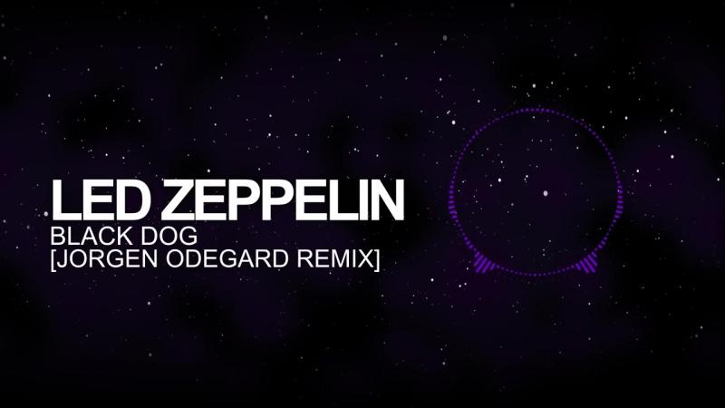 [Trap] - Led Zeppelin - Black Dog (Jorgen Odegard Remix)