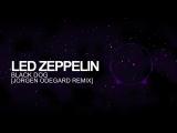 Trap - Led Zeppelin - Black Dog (Jorgen Odegard Remix)