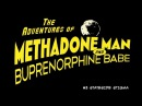 The Adventures of Methadone Man and Buprenorphine Babe: Webisode 3: Stateside Stigma