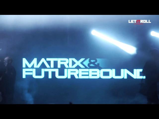 Matrix Futurebound - Let It Roll Summer 2016: Factory Stage