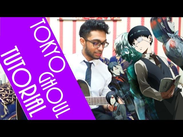 【TUTORIAL】 【TABS】 Tokyo Ghoul - Unravel (OP 1) Acoustic Guitar Tutorial [Fingerstyle] [velo city]