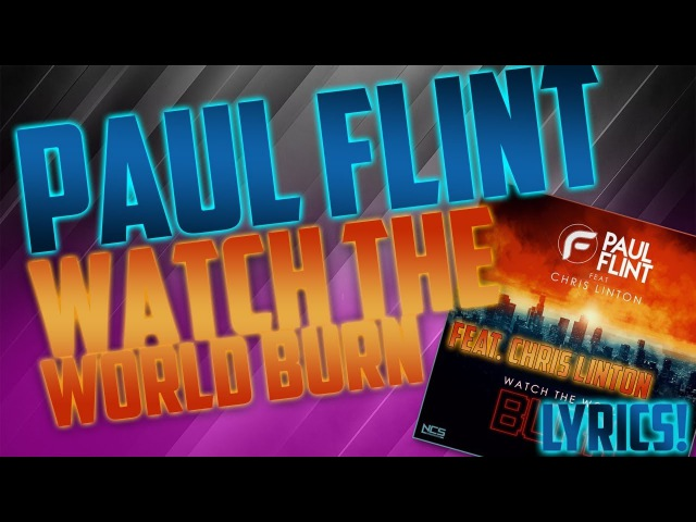 Paul Flint - Watch The World Burn (Feat. Chris Linton) | With Lyrics!