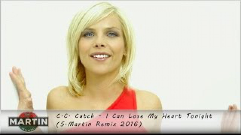 C.C. Catch - I Can Lose My Heart Tonight (S.Martin Remix 2016)