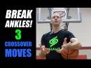 3 Crossover Moves To Break Ankles NASTY Basketball Ankle Breaker