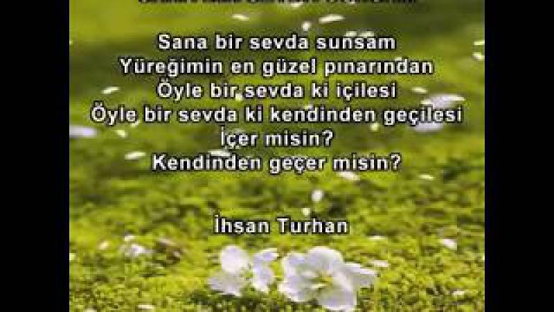 İHSAN TURHAN / SANA BİR SEVDA SUNSAM