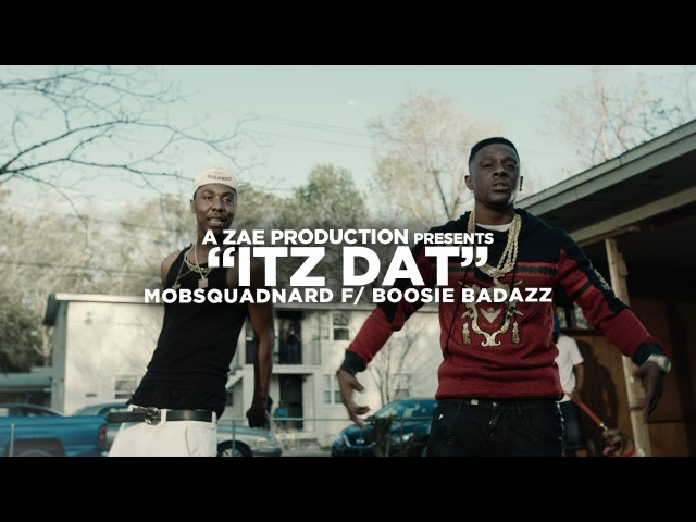Mobsquad Nard Feat. Boosie Badazz Itz Dat (Official Music Video) Shot By @AZaeProduction