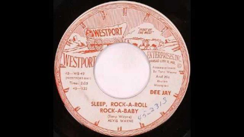 Alvis Wayne - Sleep, Rock-A-Roll Rock-A-Baby