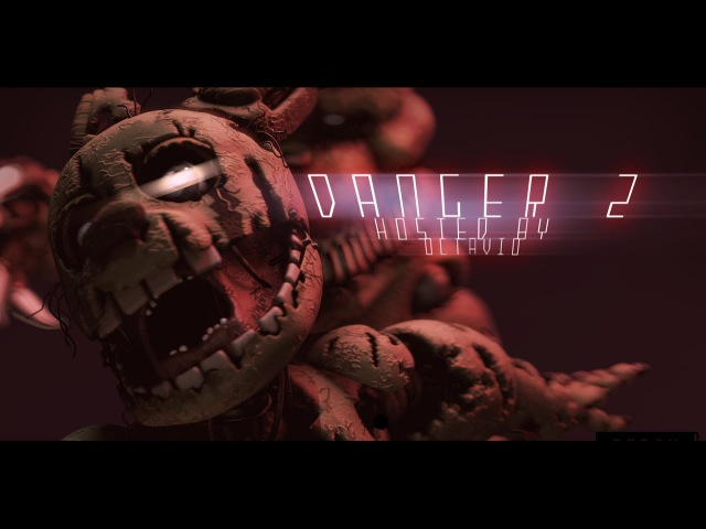 [SFM/FNAF] Danger 2 Collab (Detrace - Overload)