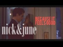 Nick June - Because it feels good (1x08)