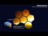 Markus Schulz featuring Lady V - Watch The World (Claus Backslash Remix)