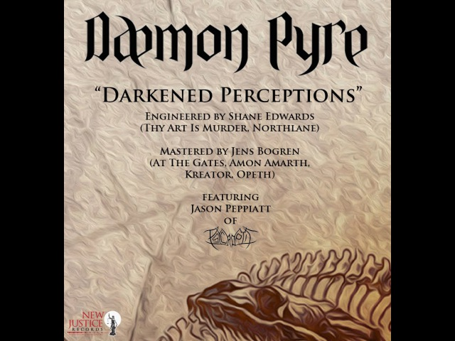 Daemon Pyre - Darkened Perceptions feat. Jason Peppiatt (Psycroptic) - Lyric Vid (Stereo)