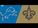 NFL 2017-2018 / Week 06 / 15.10.2017 / Detroit Lions @ New Orleans Saints