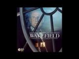 Wakefield Film Main Title Wakefield ( Aaron Zigman )