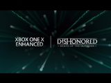 Dishonored 2 + Dishonored: Death of the Outsider | Обновление для Xbox One X