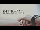 Zac &amp Lyla The Lovers That Went Wrong