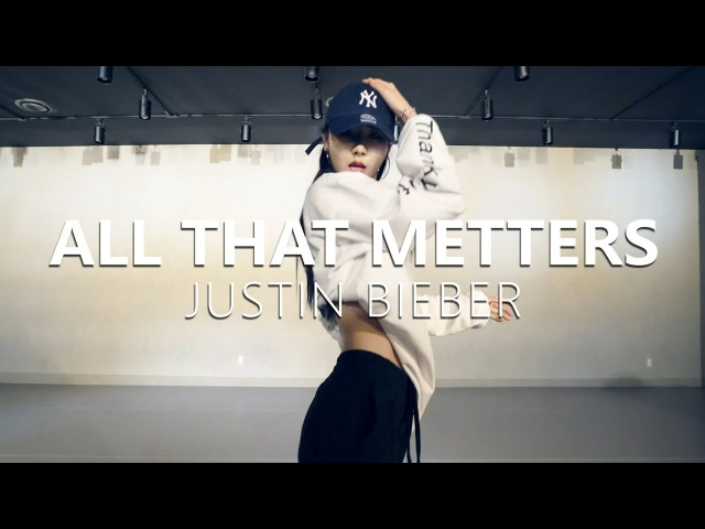 Justin Bieber - All That Metters Choreography . RIYE