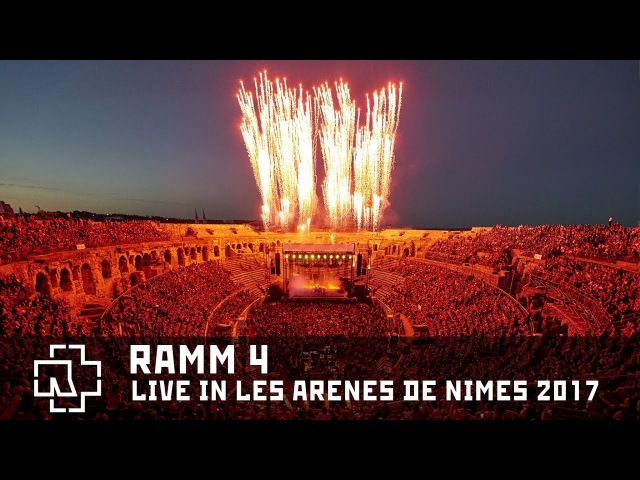 Rammstein - RAMM 4/RAMMVIER Live in Les Arènes de Nîmes 2017 (Multicam)