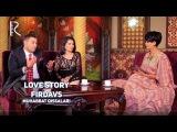 Love story - Firdavs (Muhabbat qissalari)