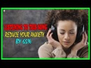 Listening To This Song Reduces Your Anxiety By 65% How To Calm Anxiety Best Home Remedies