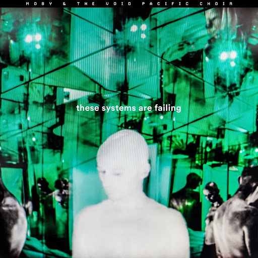 Moby альбом These Systems Are Failing (Deluxe)