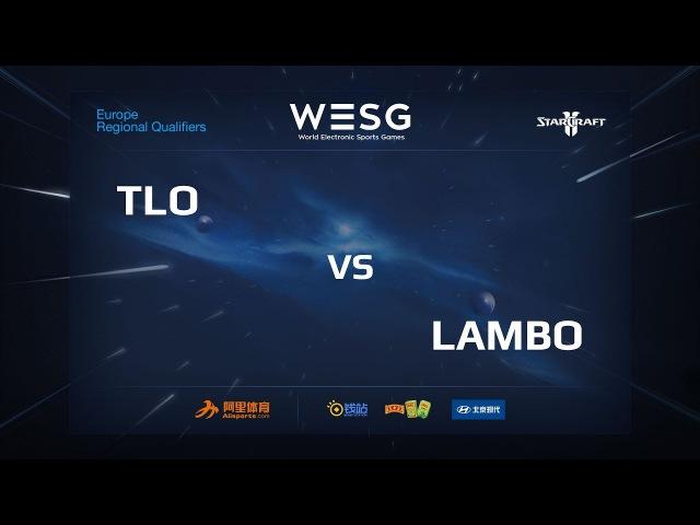 TLO vs Lambo, WESG 2018 Germany Qualifier