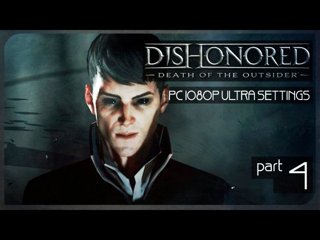 Стимпанковый Хитман ● Злой Dishonored: Death of the Outsider 4