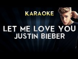 DJ Snake - Let Me Love You (feat. Justin Bieber) Official Karaoke Instrumental Lyrics Cover