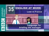 Briefing the manager - 35 - English at Work helps you tell your boss important news