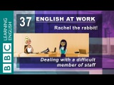 Dealing with difficult staff - 37 - English at Work helps you work with others