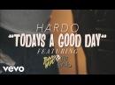 Hardo - Today's A Good Day ft. Wiz Khalifa, Jimmy Wopo