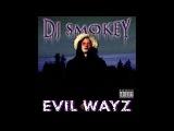 Dj Smokey - EVIL WAYZ (Full Tape)