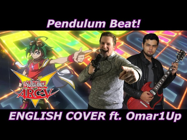 Pendulum Beat! - Yu-Gi-Oh! Arc-V OP 6 (ENGLISH COVER)