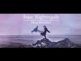 Isaac Nightingale - Heartbreaker (Renascence)