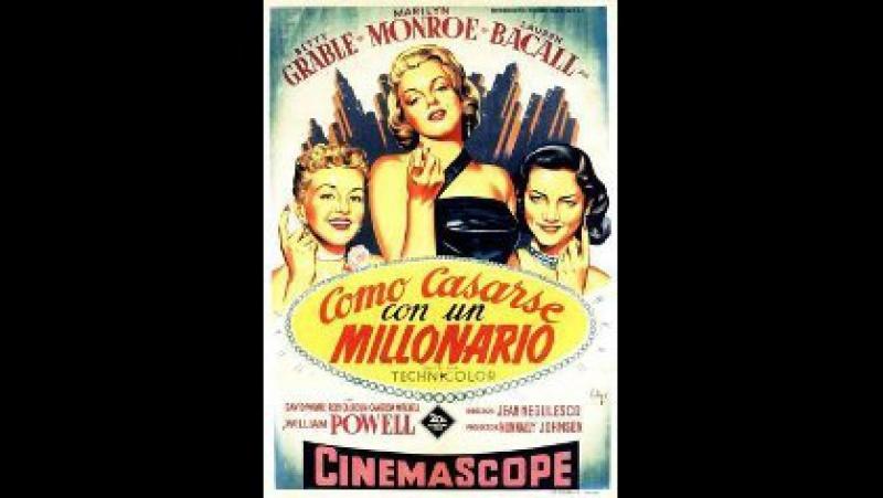 Как выйти замуж за миллионера 1953 ( How To Marry A Millionaire )