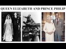 Queen Elizabeth and Prince Philip 70 Years Together