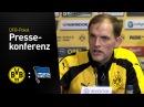 Thomas Tuchel: Wir wollen Hertha unter Druck setzen | BVB - Hertha BSC
