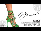 MANOLO THE BOY WHO MADE SHOES FOR LIZARDS - Official Trailer