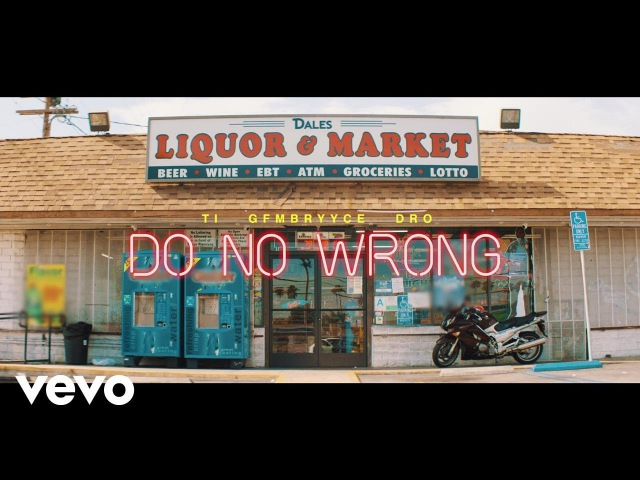 GFMBRYYCE Young Dro, T.I. - Do No Wrong (Official Music Video 28.07.2017)