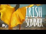 Enjoy the Sun, Irish Summer - E-Dublin TV