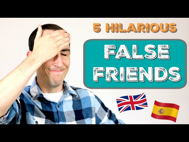 5 Funny False Friends between English and Spanish! 😂