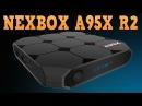 NEXBOX A95X R2 Android 7 1 TV Box Rockchip RK3328