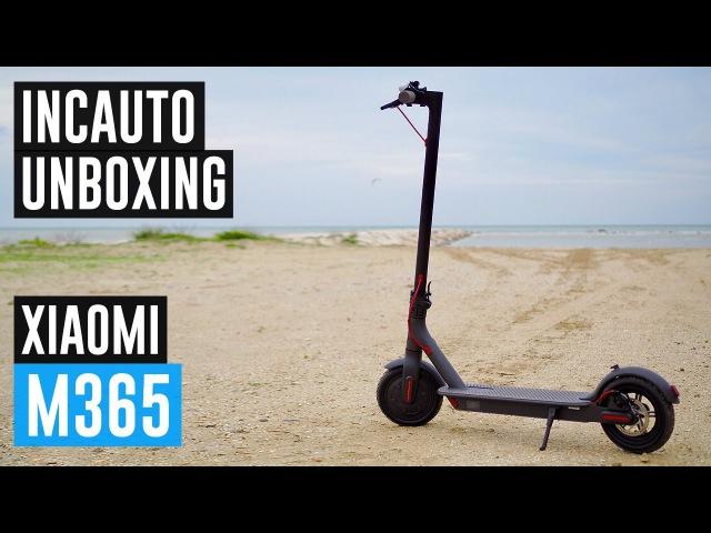 IL MIGLIOR MONOPATTINO ELETTRICO: XIAOMI M365 Unboxing Italiano! IncautoUnboxing