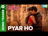 Pyar Ho - Song Teaser  Full Song Live Exclusive on ErosNow  Tiger Shroff &amp Niddhi Agerwal