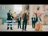 Doniyor Bekturdiyev - Dediki | Дониёр Бектурдиев - Дедики
