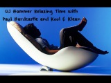 DJ Hammer Relaxing Time With Paul Hardcastle And Kool &amp Klean