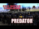 UEBS : The Predator vs The BATMAN Ultimate Epic Battle Simulator (UEBS) Steam Workshop Mods