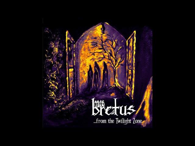 Bretus - From The Twilight Zone (2017) (New Full Album)