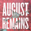 August Remains