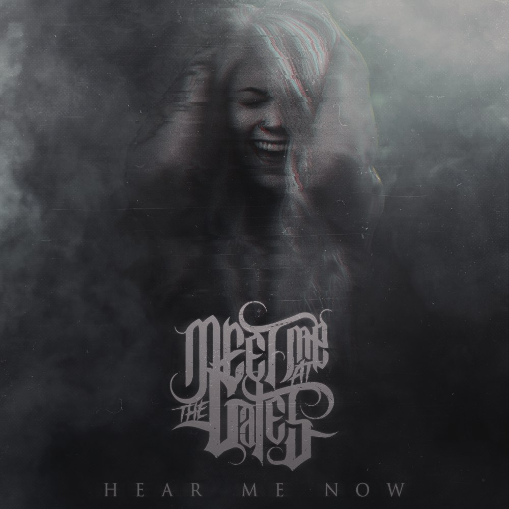 Meet Me At The Gates - Hear Me Now [single] (2017)
